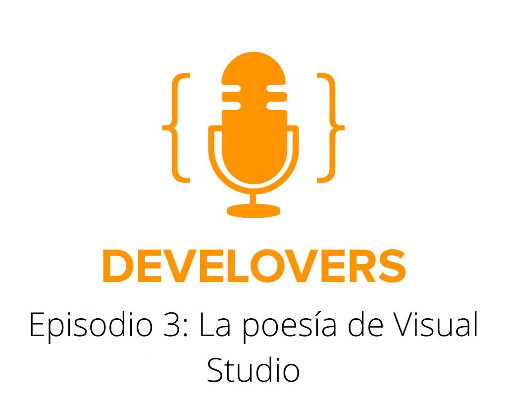Episodio 3: La poesía de Visual Studio