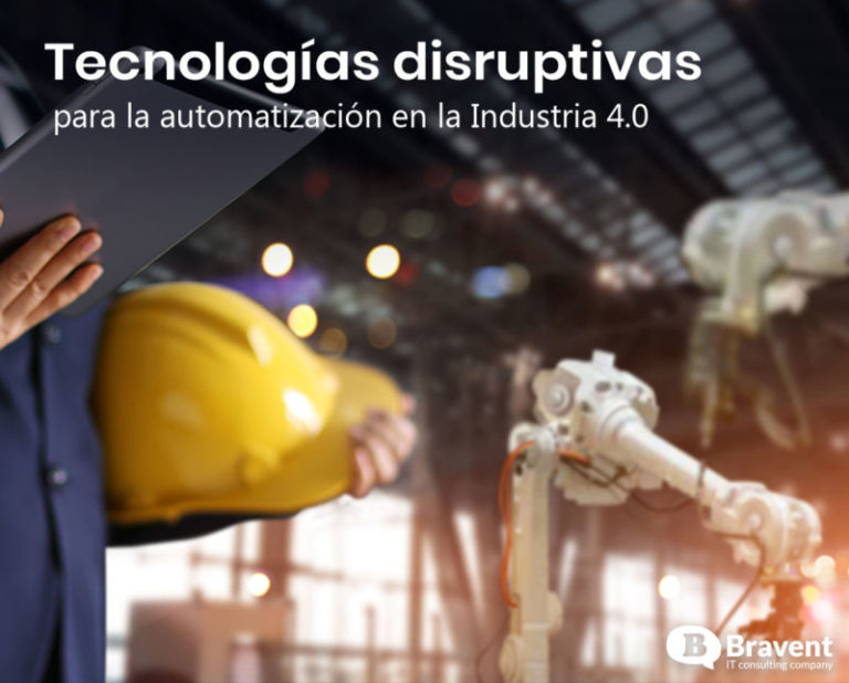 Tecnologías disruptivas para la automatización en la Industria 4.0