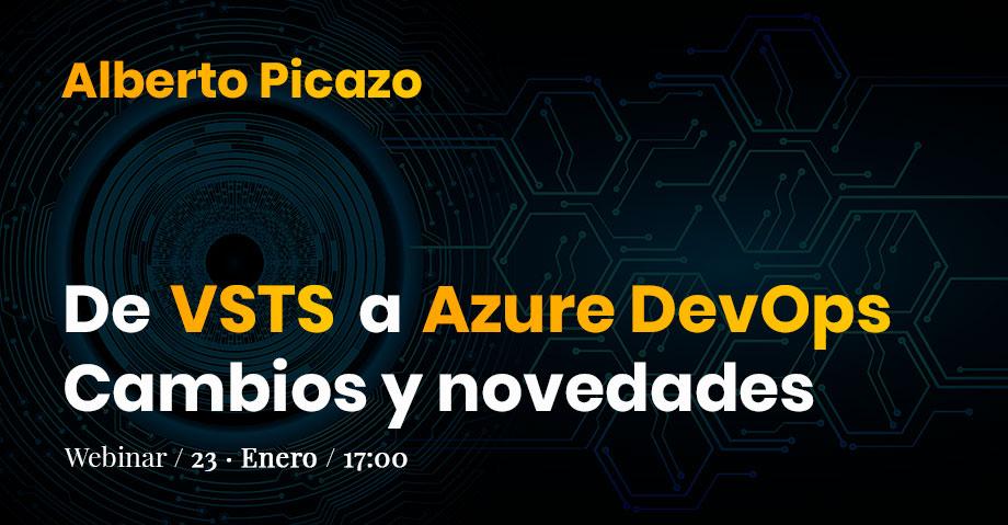 Webinar: De VSTS a Azure Devops: cambios y novedades