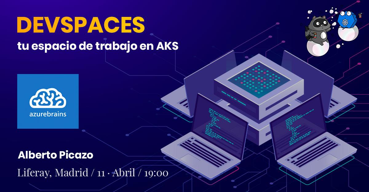 DevSpaces, tu espacio de trabajo en AKS
