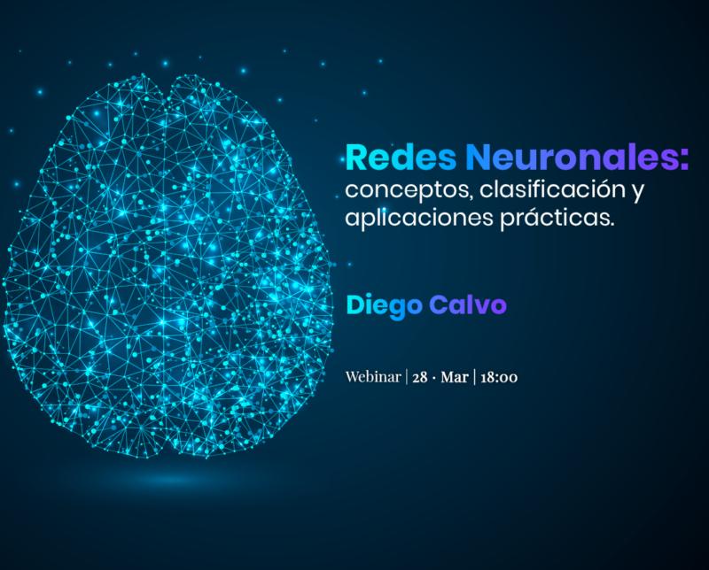 Webinar: Conociendo las Redes Neuronales: Conceptos, clasificación y aplicaciones prácticas