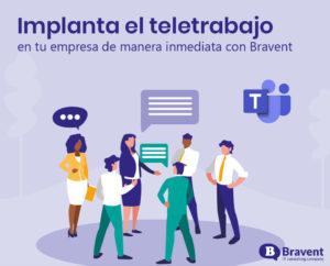 Implanta el teletrabajo en tu empresa de manera inmediata con Bravent
