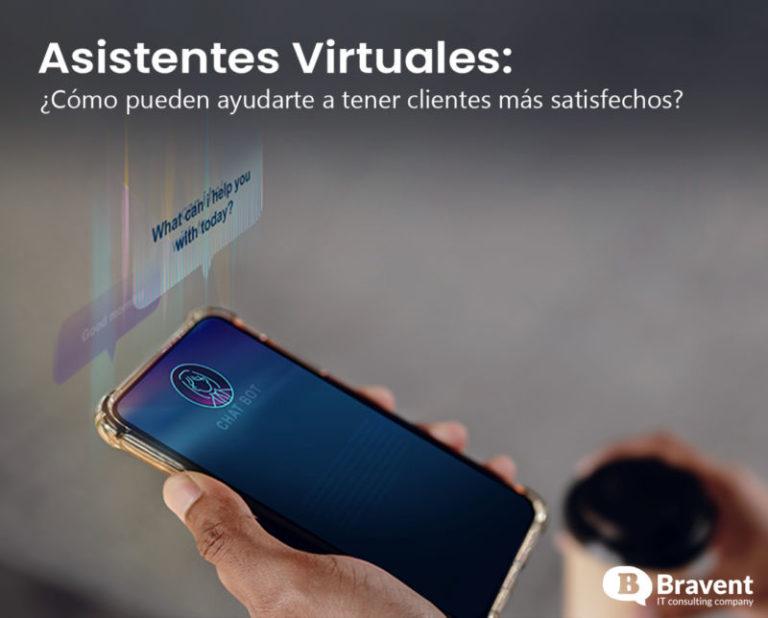 Asistentes Virtuales: ¿Cómo pueden ayudarte a tener clientes más satisfechos?