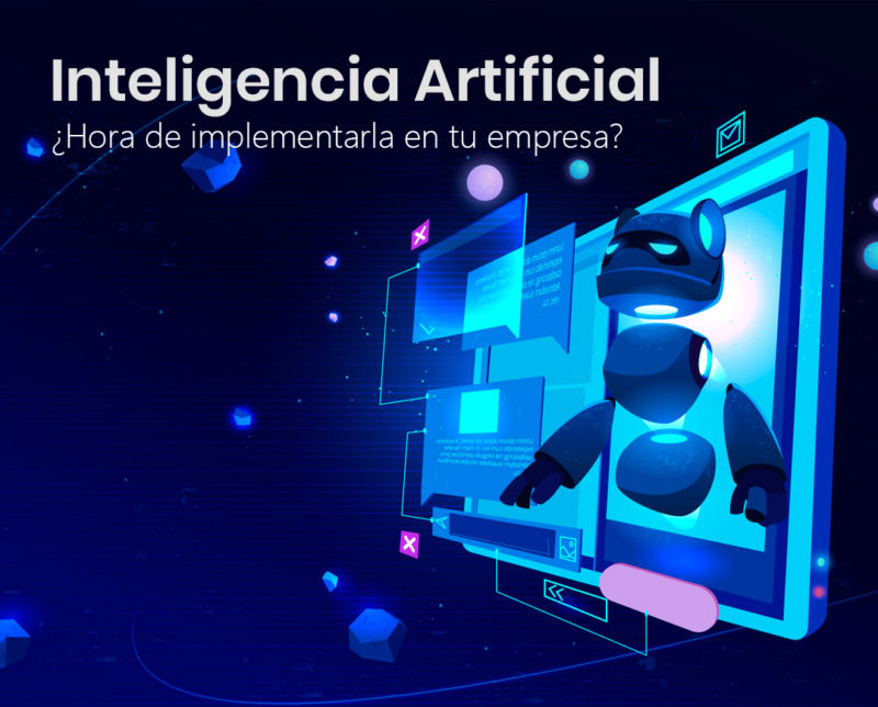¿Es hora de implementar la Inteligencia Artificial en tu empresa?
