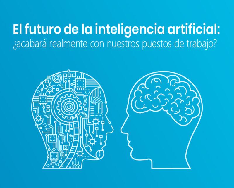 El futuro de la Inteligencia Artificial: ¿Acabará realmente con nuestros puestos de trabajo?