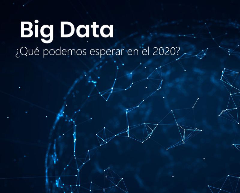 Qué podemos esperar del Big Data en 2020