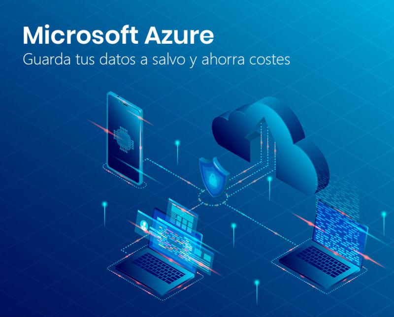 Guarda tus datos a salvo y ahorra costes con Microsoft Azure