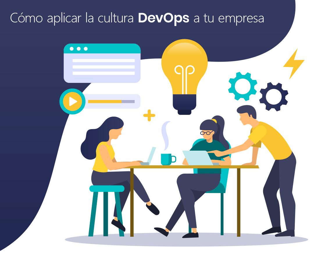 Cómo aplicar la cultura DevOps a tu empresa