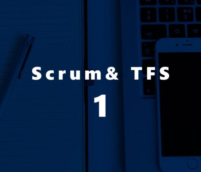 Cómo gestionar requerimientos con Scrum y TFS (parte I)