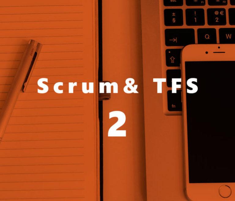 Cómo gestionar requerimientos con Scrum y TFS (II parte)