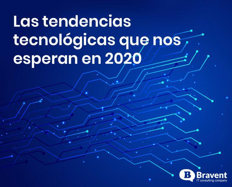 Las tendencias tecnológicas que nos esperan en 2020