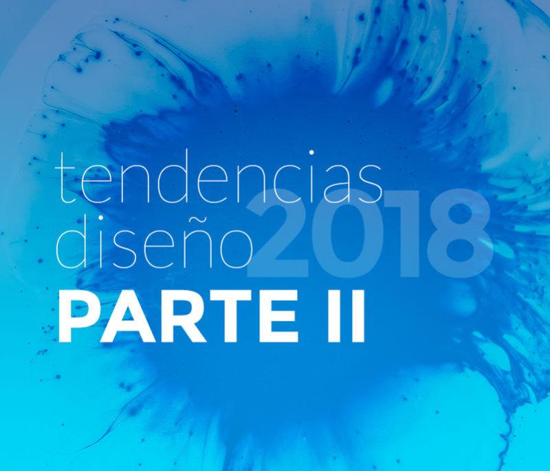 Tendencias de Diseño 2018 - Parte II