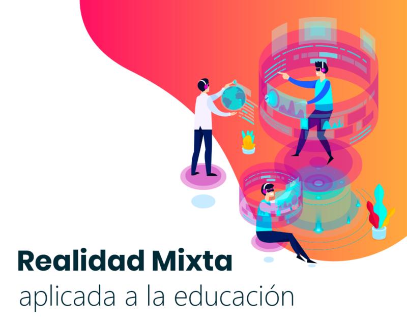Un paso más allá de la educación: Realidad Mixta