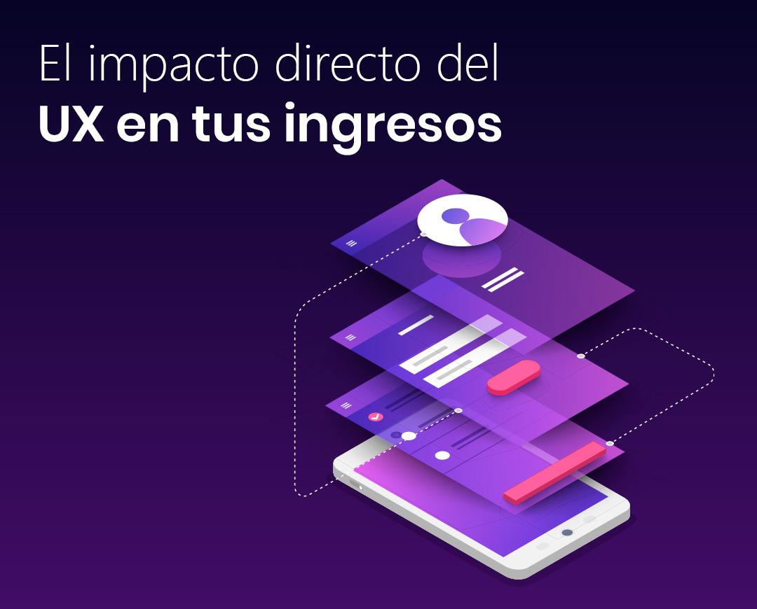 El impacto directo del UX en tus ingresos